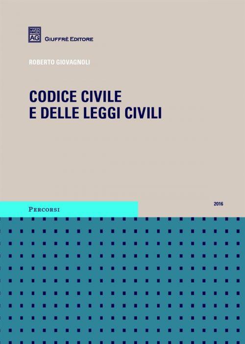 Codice Civile e delle Leggi Civili Giuffrè 2016