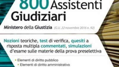 800 Assistenti Giudiziari -Teoria e Test-