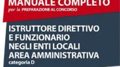 ISTRUTTORE DIRETTIVO E FUNZIONARIO NEGLI ENTI LOCALI AREA AMMINISTRATIVA categoria D