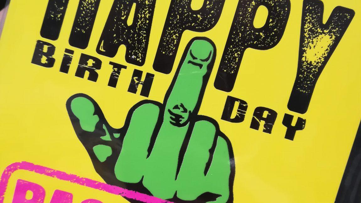 Happy birthday bastardo