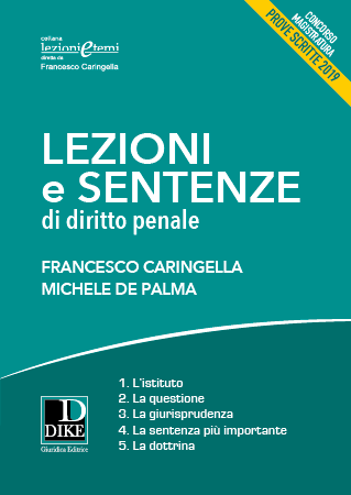 Lezioni e sentenze di diritto penale per la preparazione alla prova scritta del concorso di magistratura 2019