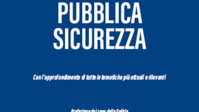 MANUALE BREVE DI PUBBLICA SICUREZZA PER CONCORSO 120 COMMISSARI DI POLIZIA
