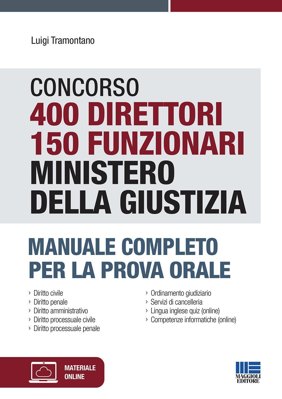 Concorso 400 Direttori 150 Funzionari Ministero Della Giustizia. Manuale Completo Per La Prova Orale. Con Espansione Online