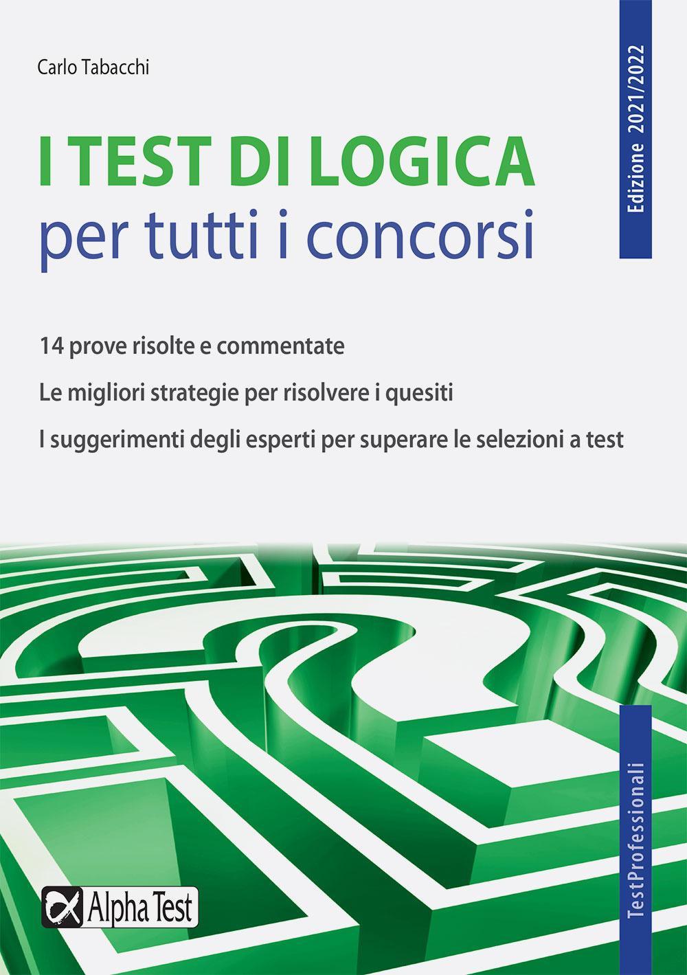 I TEST DI LOGICA PER TUTTI I CONCORSI Alpha Test