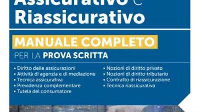 ESAME PER INTERMEDIARIO ASSICURATIVO E RIASSICURATIVO Manuale completo per la prova scritta