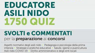 Concorso istruttore nei servizi educativi. EDUCATORE ASILI NIDO. 1750 Quiz