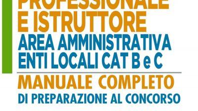 CONCORSO COLLABORATORE PROFESSIONALE E ISTRUTTORE Area Amministrativa Enti Locali Cat. B e C