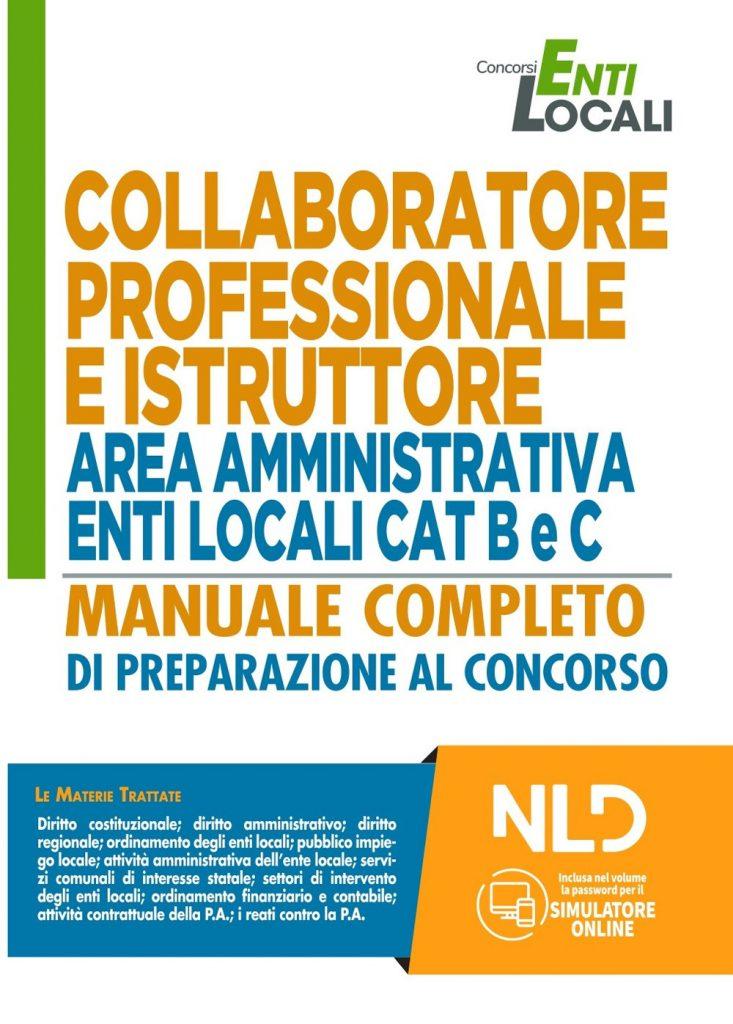 COLLABORATORE PROFESSIONALE E ISTRUTTORE AREA AMMINISTRATIVA ENTI LOCALI CAT. B E C MANUALE COMPLETO + TEORIA