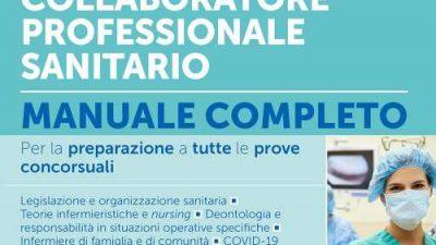 CONCORSO INFERMIERE COLLABORATORE PROFESSIONALE SANITARIO – Manuale completo per la preparazione a tutte le prove concorsuali