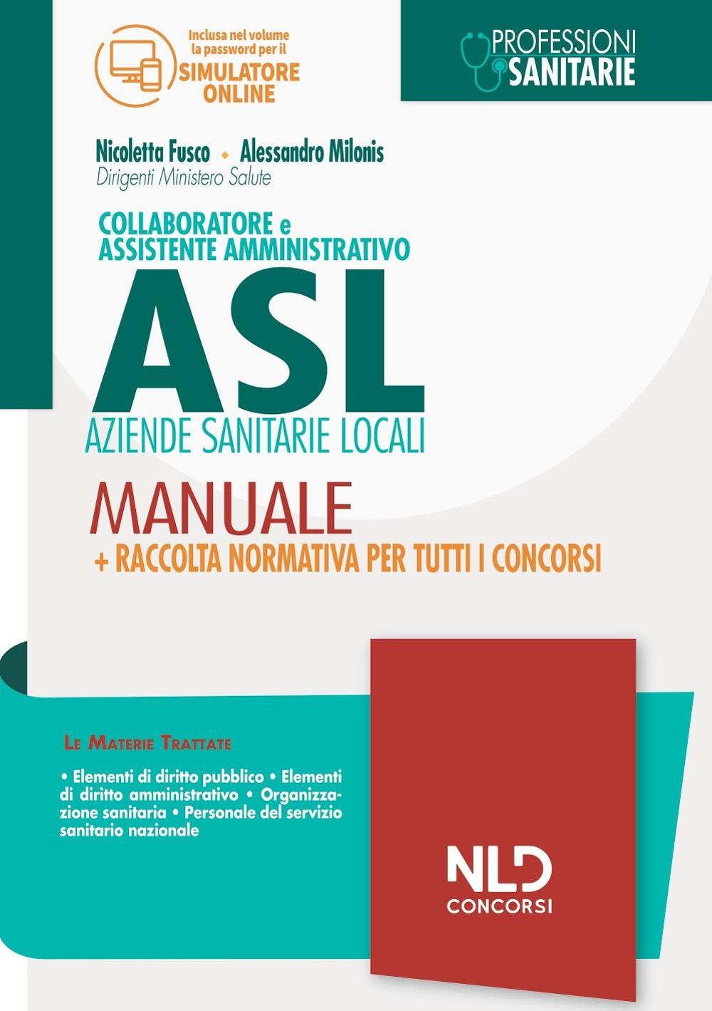 CONCORSO COLLABORATORE E ASSISTENTE AMMINISTRATIVO ASL – MANUALE + Raccolta normativa Nel Diritto Editore
