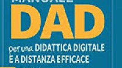 MANUALE DAD PER UNA DIDATTICA DIGITALE E A DISTANZA EFFICACE