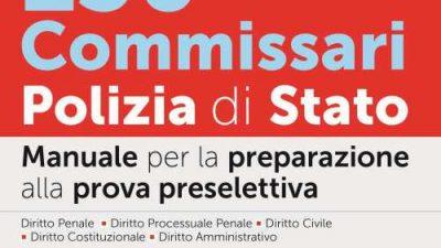CONCORSO 130 COMMISSARI POLIZIA DI STATO – Manuale per la preparazione alla prova preselettiva